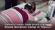 Centre of Indian Trade Unions organises blood donation camp in Tripura