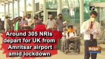 Around 305 NRIs depart for UK from Amritsar airport amid lockdown