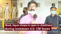 Book, liquor shops to open in Jharkhand during lockdown 4.0: CM Soren