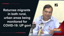 Returnee migrants in both rural, urban areas being monitored for COVID-19: UP govt