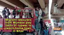 Migrant labourers from Mumbai pay lakhs of rupees to reach home town in Bihar