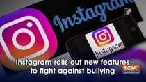 Instagram rolls out new features to fight against bullying