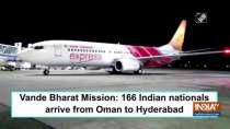 Vande Bharat Mission: 166 Indian nationals arrive from Oman to Hyderabad