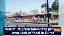 Watch: Migrant labourers protest over lack of food in Surat