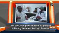 Less pollution provide relief to people suffering from respiratory diseases