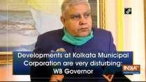 Developments at Kolkata Municipal Corporation are very disturbing: WB Governor