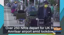 Over 250 NRIs depart for UK from Amritsar airport amid lockdown