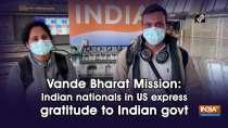 Vande Bharat Mission: Indian nationals in US express gratitude to Indian govt