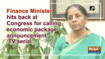 Finance Minister hits back at Congress for calling economic package announcement