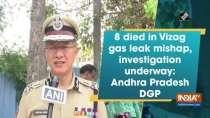 8 died in Vizag gas leak mishap, investigation underway: Andhra Pradesh DGP