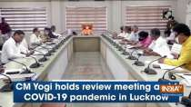 CM Yogi holds review meeting amid COVID-19 pandemic in Lucknow
