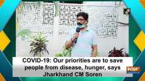 COVID-19: Our priorities are to save people from disease, hunger, says Jharkhand CM Soren