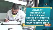 Lockdown 4.0: Surat diamond industry gets affected as skilled labourers return to native place