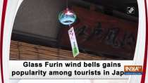 Glass Furin wind bells gains popularity among tourists in Japan