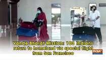 Vande Bharat Mission: 103 Indians return to homeland via special flight from San Francisco