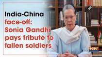 India-China face-off: Sonia Gandhi pays tribute to fallen soldiers