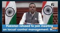 Pakistan refused to join meeting on locust control management: MEA