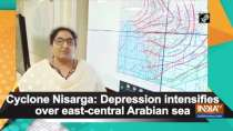 Cyclone Nisarga: Depression intensifies over east-central Arabian sea