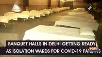 Banquet halls in Delhi getting ready as isolation wards for COVID-19 patients