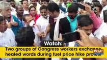 Watch: Two groups of Congress workers exchange heated words during fuel price hike protest