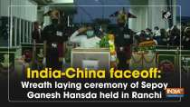 India-China faceoff: Wreath laying ceremony of Sepoy Ganesh Hansda held in Ranchi
