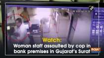 Watch: Woman staff assaulted by cop in bank premises in Gujarat