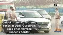 Unlock 1: Vehicular traffic eases at Delhi-Gurugram road after Haryana reopens border