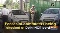 Passes of commuters being checked at Delhi-NCR borders