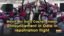 Watch: Air India Captain makes announcement in Odia in repatriation flight