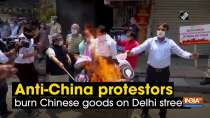 Anti-China protestors burn Chinese goods on Delhi streets