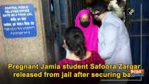 Pregnant Jamia student Safoora Zargar released from jail after securing bail