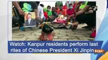 Watch: Kanpur residents perform last rites of Chinese President Xi Jinping