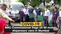COVID-19: BMC Commissioner flags off 50 mobile dispensary vans in Mumbai