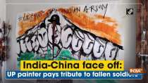 India-China face off: UP painter pays tribute to fallen soldiers