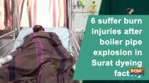 6 suffer burn injuries after boiler pipe explosion in Surat dyeing factory