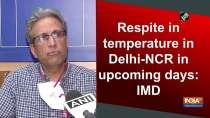 Respite in temperature in Delhi-NCR in upcoming days: IMD