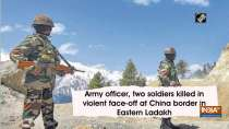 Army officer, two soldiers killed in violent face-off at China border in Eastern Ladakh