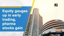 Equity gauges up in early trading, pharma stocks gain