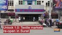 Unlock 1.0: Textile markets re-open in Surat