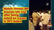 Watch: Former MP Arjunan hits cop after being asked for e-pass in TN