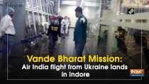 Vande Bharat Mission: Air India flight from Ukraine lands in Indore