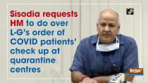 Sisodia requests HM to do over L-G