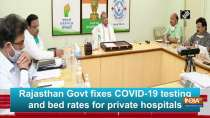 Rajasthan Govt fixes COVID-19 testing and bed rates for private hospitals