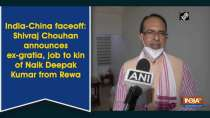 India-China faceoff: Shivraj Chouhan announces ex-gratia, job to kin of Naik Deepak Kumar from Rewa