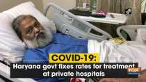 COVID-19: Haryana govt fixes rates for treatment at private hospitals