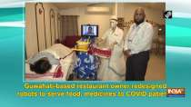 Guwahati-based restaurant owner redesigned robots to serve food, medicines to COVID patients