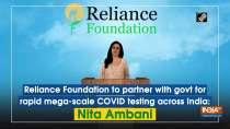 Reliance to partner with govt for rapid mega-scale COVID testing across India: Nita Ambani