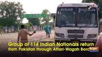 Group of 114 Indian Nationals return from Pakistan through Attari-Wagah Border