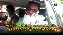 Kanpur DM visits encounter site, says