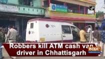 Robbers kill ATM cash van driver in Chhattisgarh